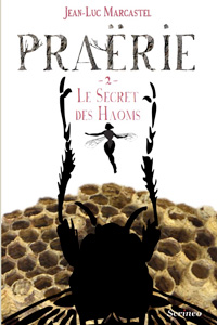 Praërie : Le secret des Haoms. Tome 2